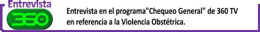 Botón entrevista 360 tv violencia obstetrica